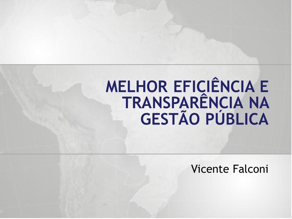 Vicente Falconi MELHOR EFICIÊNCIA E TRANSPARÊNCIA NA GESTÃO PÚBLICA