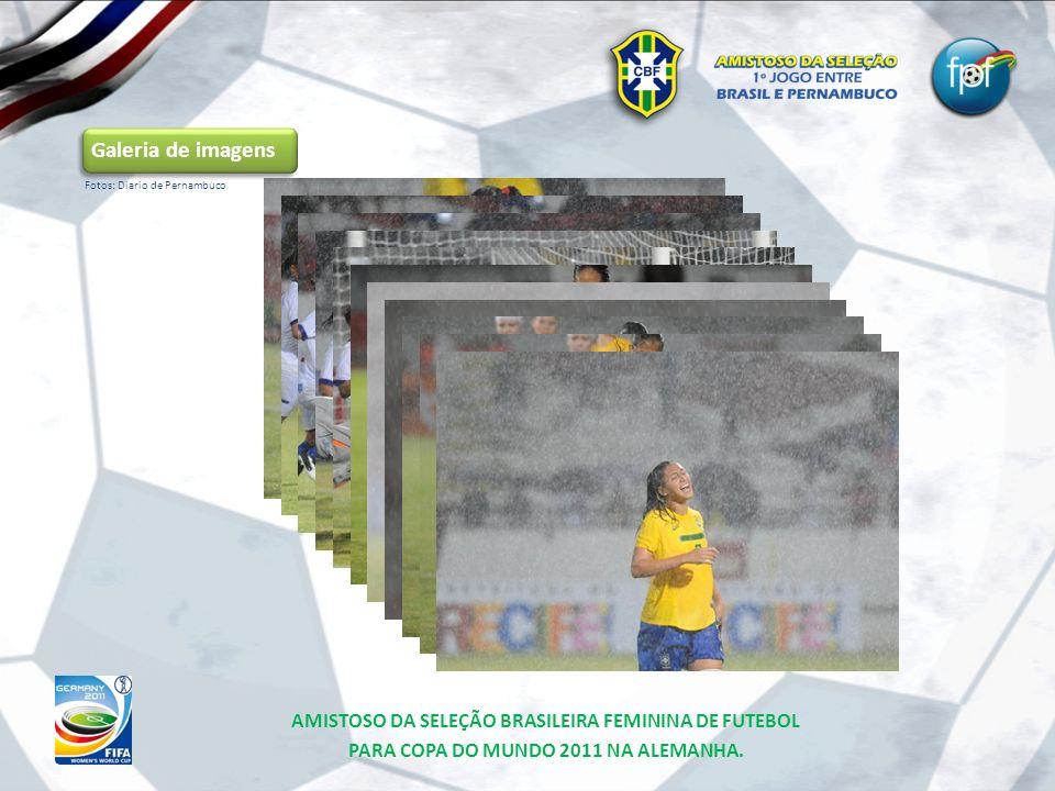 Galeria de imagens Fotos: Diario de Pernambuco AMISTOSO DA SELEÇÃO BRASILEIRA FEMININA DE FUTEBOL PARA COPA DO MUNDO 2011 NA ALEMANHA.