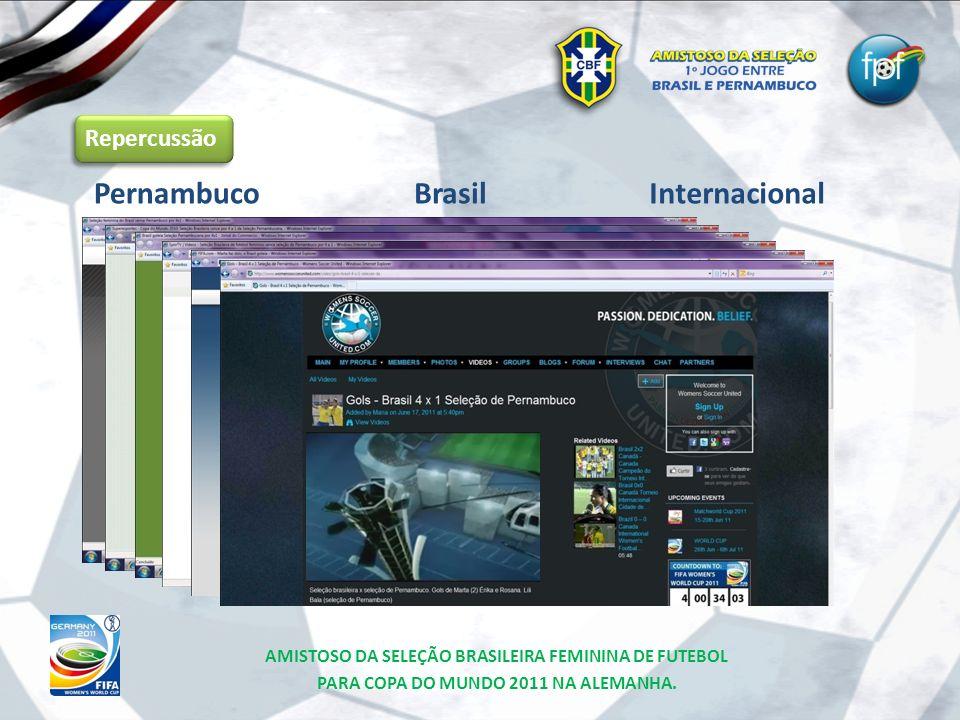 Repercussão Pernambuco AMISTOSO DA SELEÇÃO BRASILEIRA FEMININA DE FUTEBOL PARA COPA DO MUNDO 2011 NA ALEMANHA. BrasilInternacional