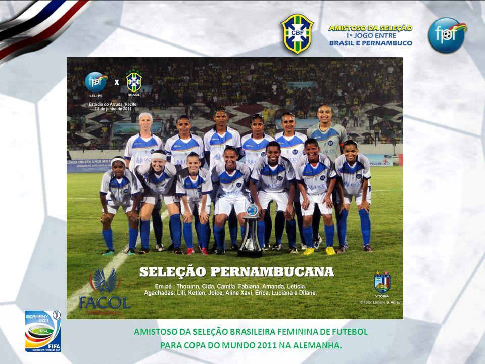 AMISTOSO DA SELEÇÃO BRASILEIRA FEMININA DE FUTEBOL PARA COPA DO MUNDO 2011 NA ALEMANHA.