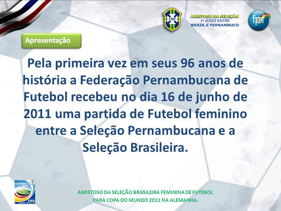 Pela primeira vez em seus 96 anos de história a Federação Pernambucana de Futebol recebeu no dia 16 de junho de 2011 uma partida de Futebol feminino e