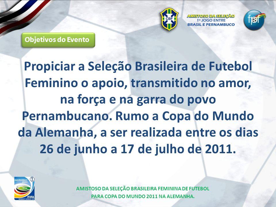 Propiciar a Seleção Brasileira de Futebol Feminino o apoio, transmitido no amor, na força e na garra do povo Pernambucano. Rumo a Copa do Mundo da Ale