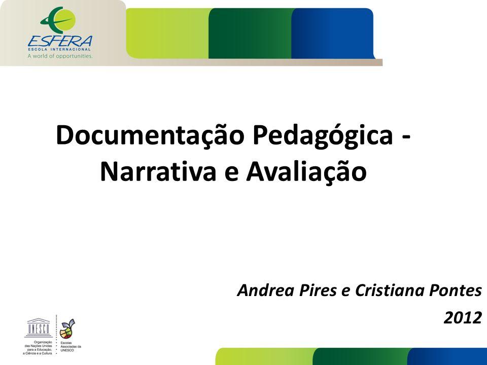 Documentação Pedagógica - Narrativa e Avaliação Andrea Pires e Cristiana Pontes 2012