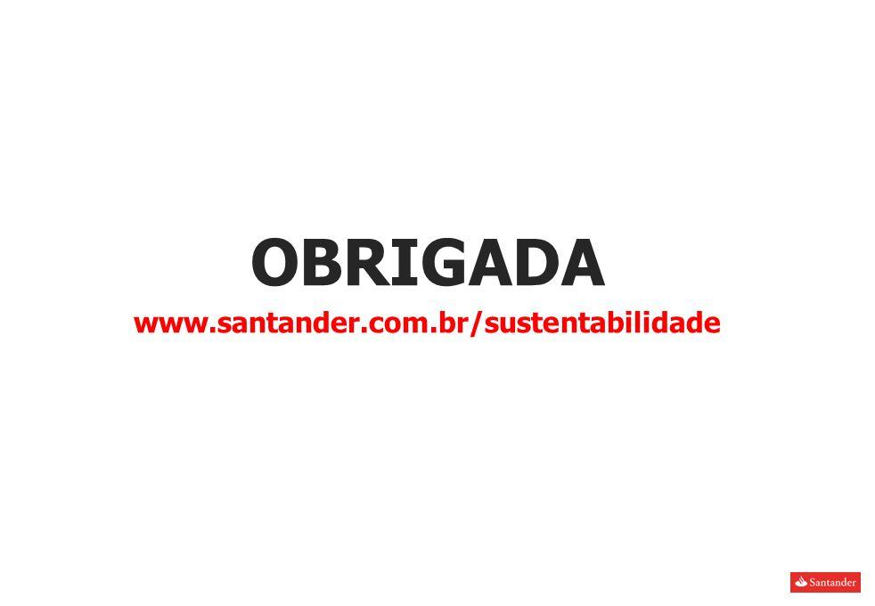 OBRIGADA www.santander.com.br/sustentabilidade