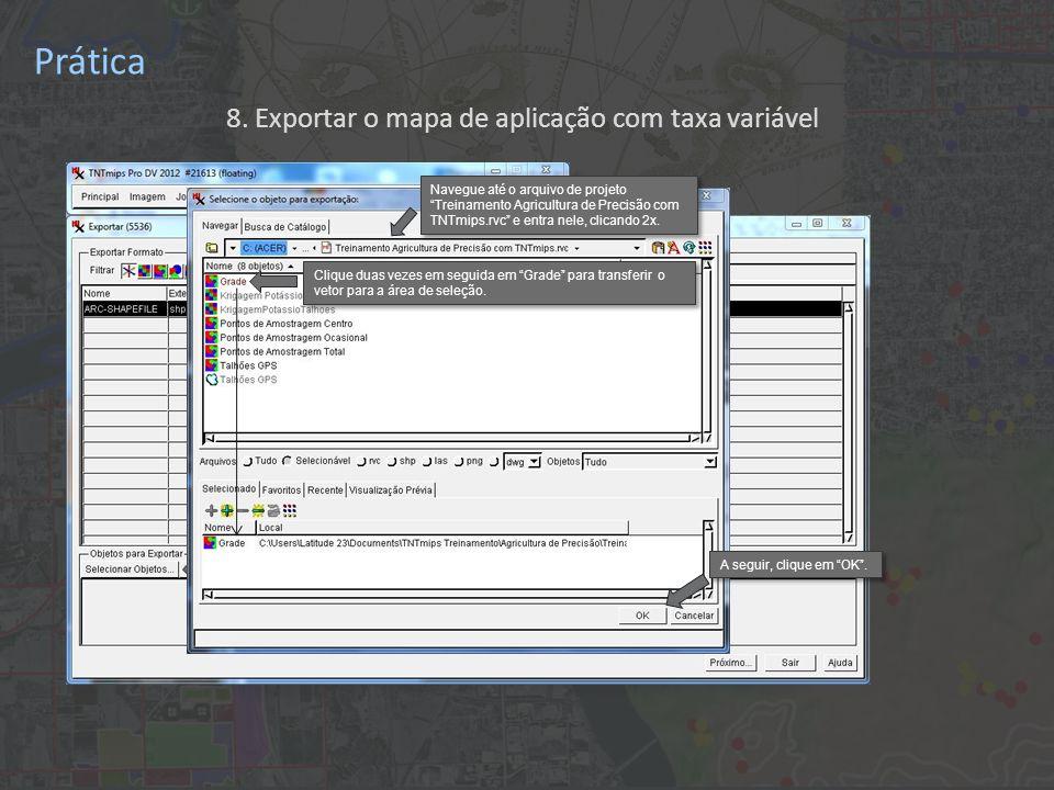 Prática 8. Exportar o mapa de aplicação com taxa variável Clique em Selecionar Objetos....