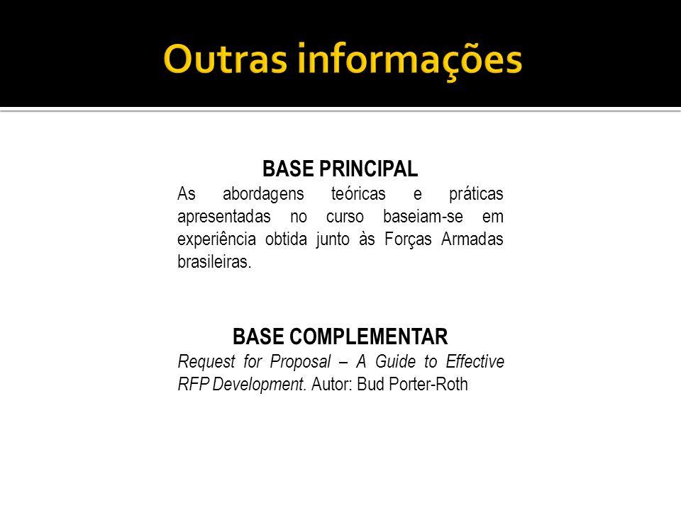 BASE PRINCIPAL As abordagens teóricas e práticas apresentadas no curso baseiam-se em experiência obtida junto às Forças Armadas brasileiras. BASE COMP