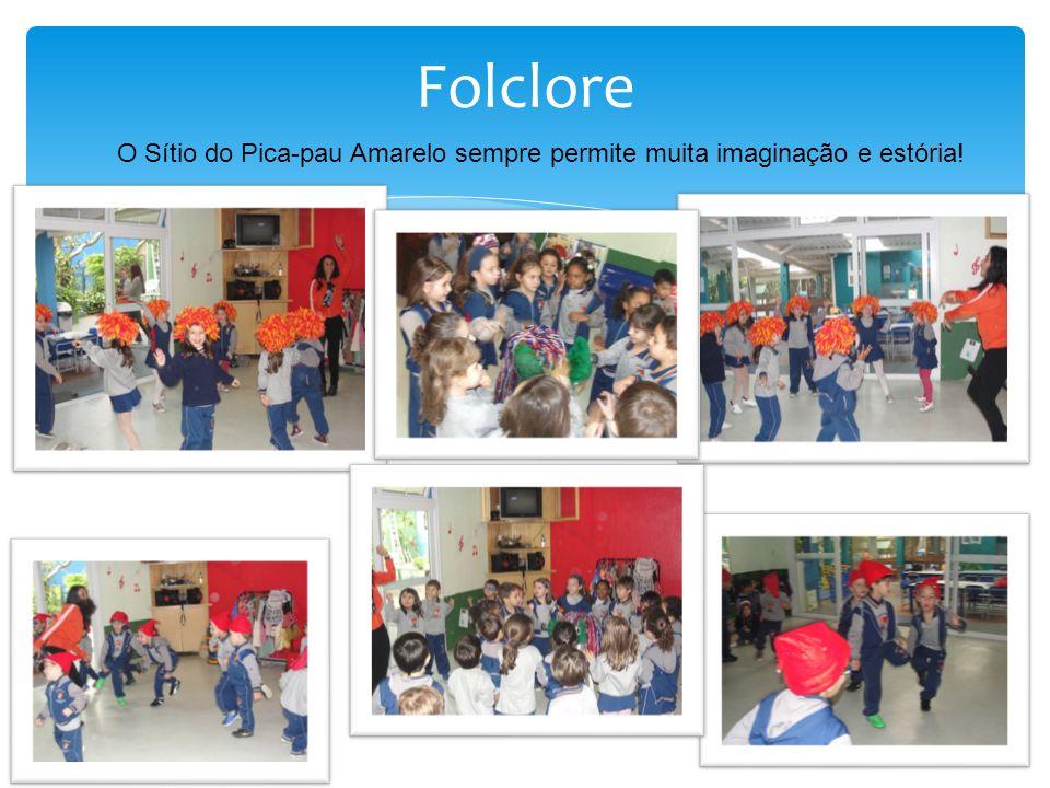 Folclore O Sítio do Pica-pau Amarelo sempre permite muita imaginação e estória!