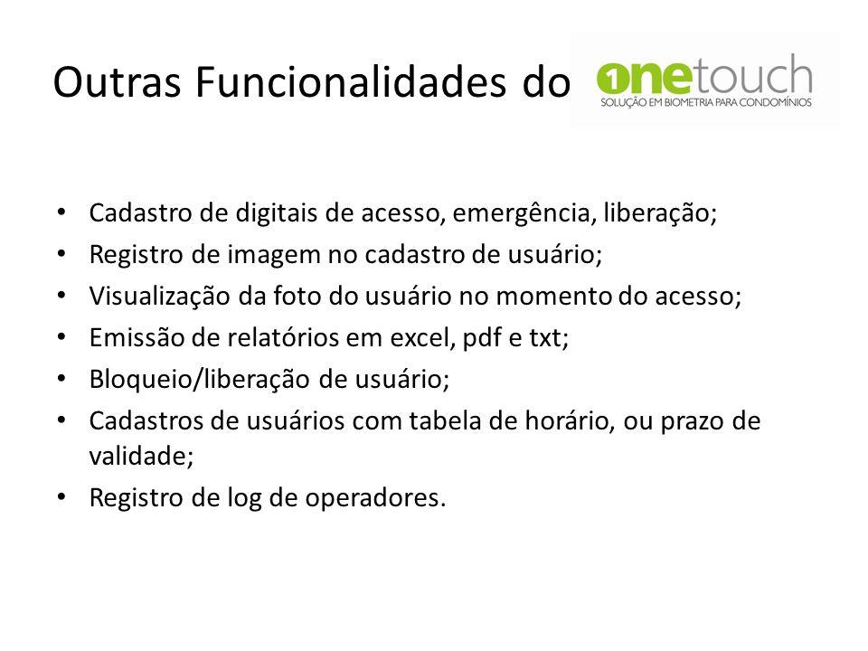 Outras Funcionalidades do Cadastro de digitais de acesso, emergência, liberação; Registro de imagem no cadastro de usuário; Visualização da foto do us