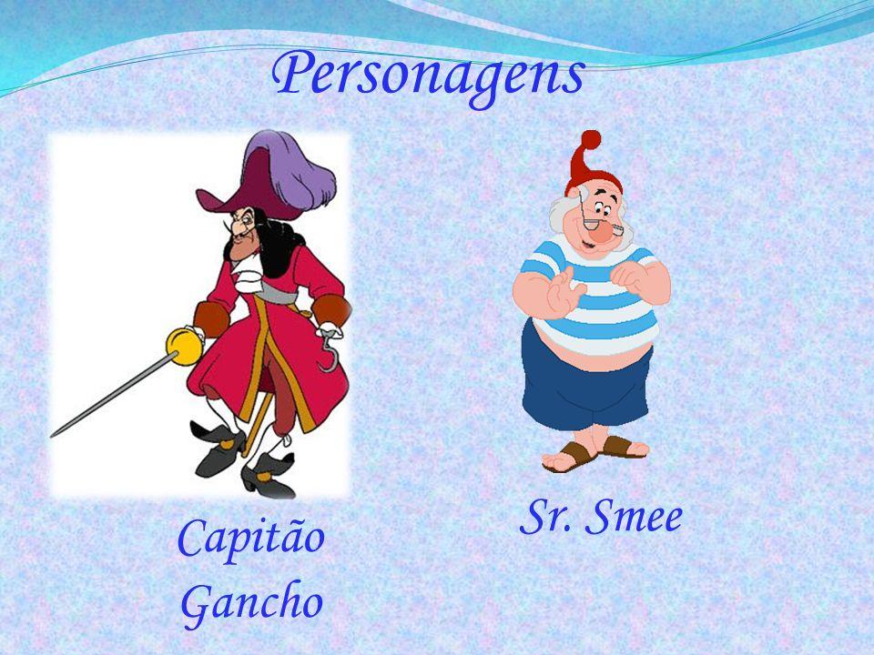 Personagens Capitão Gancho Sr. Smee