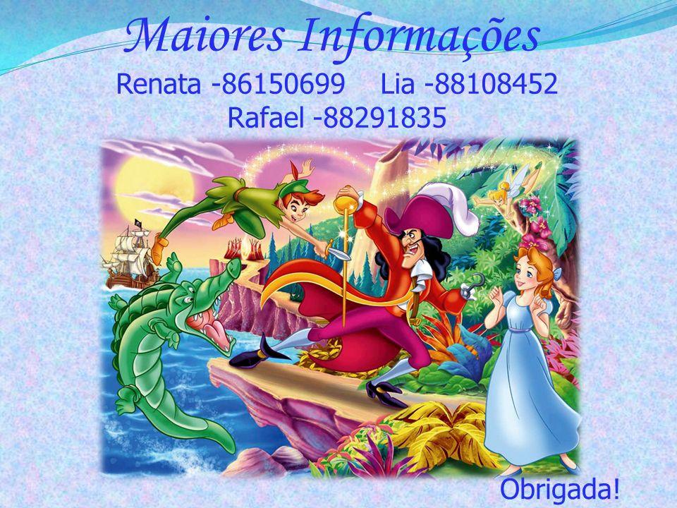 Maiores Informações Renata -86150699 Lia -88108452 Rafael -88291835 Obrigada!