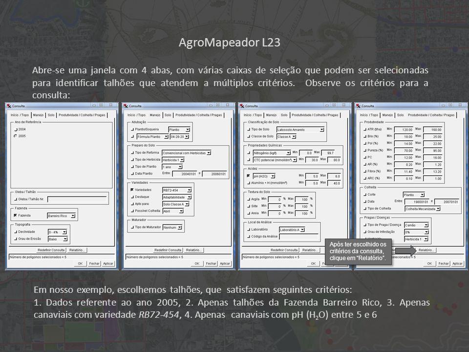 AgroMapeador L23 Abre-se uma janela com 4 abas, com várias caixas de seleção que podem ser selecionadas para identificar talhões que atendem a múltiplos critérios.