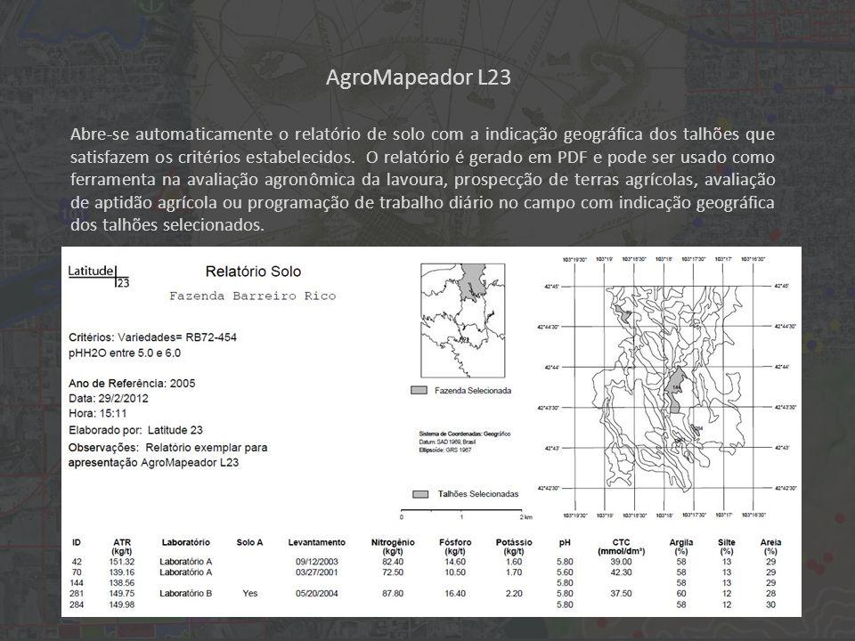AgroMapeador L23 Abre-se automaticamente o relatório de solo com a indicação geográfica dos talhões que satisfazem os critérios estabelecidos.