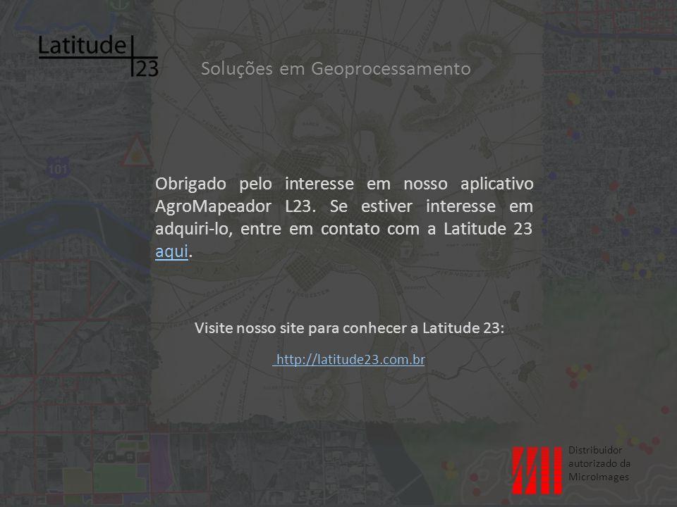 Visite nosso site para conhecer a Latitude 23: http://latitude23.com.br Soluções em Geoprocessamento Obrigado pelo interesse em nosso aplicativo AgroMapeador L23.