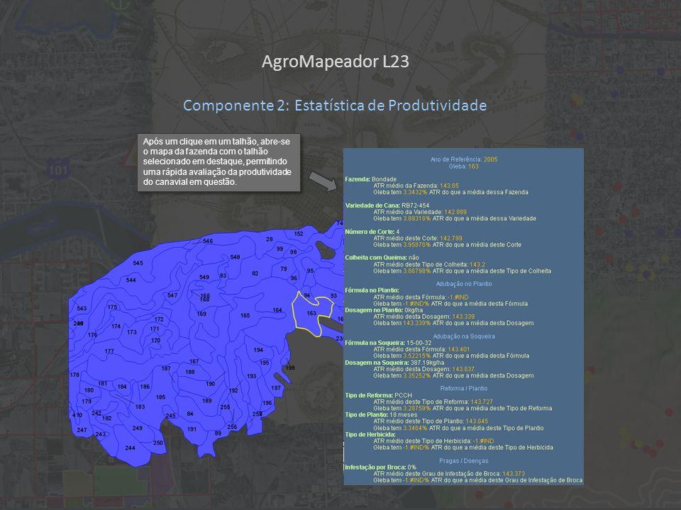 Após um clique em um talhão, abre-se o mapa da fazenda com o talhão selecionado em destaque, permitindo uma rápida avaliação da produtividade do canavial em questão.