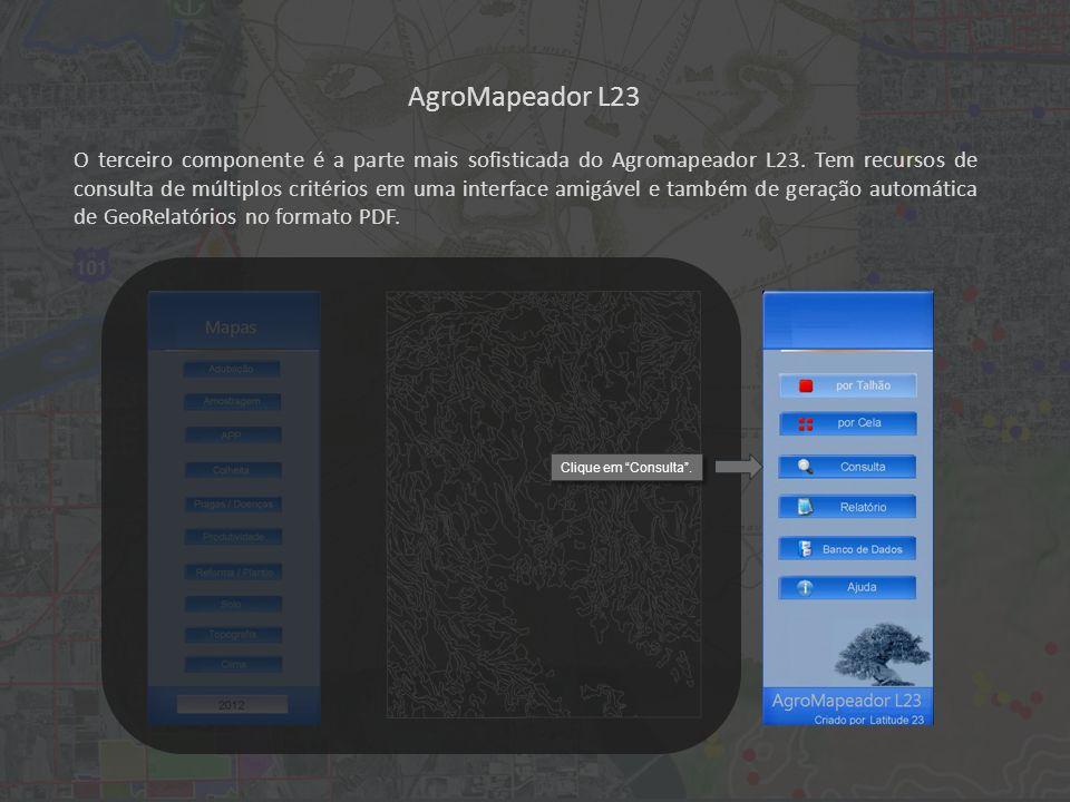 AgroMapeador L23 O terceiro componente é a parte mais sofisticada do Agromapeador L23.