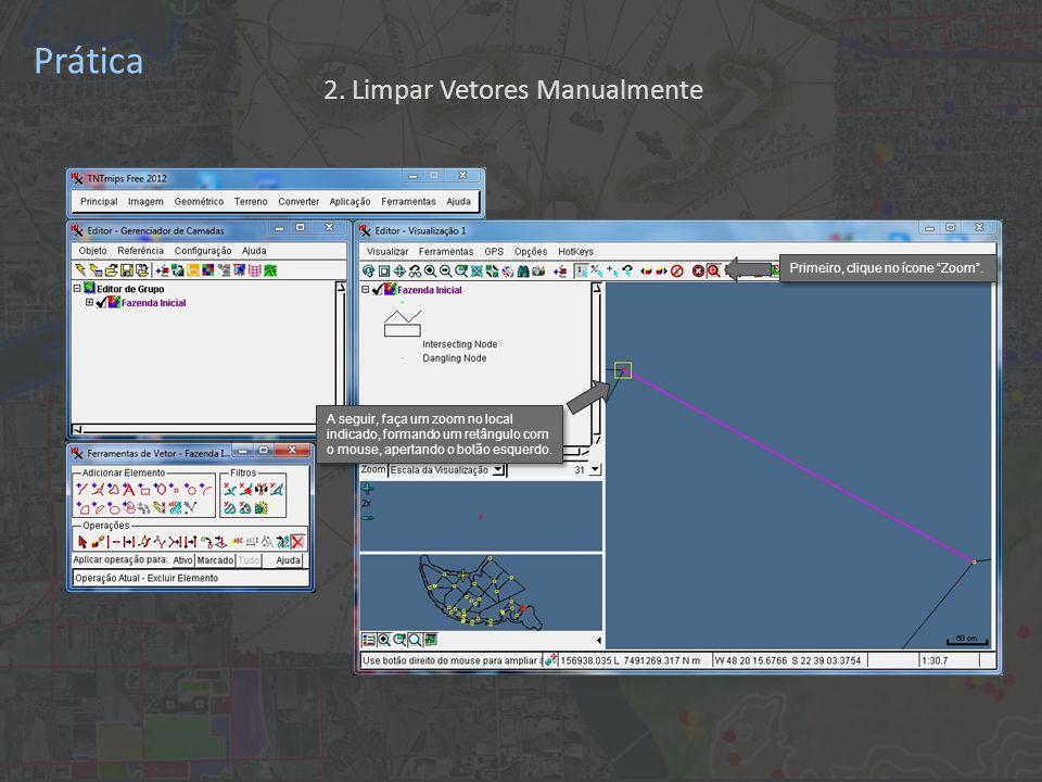 Prática Primeiro, clique no ícone Zoom. 2.
