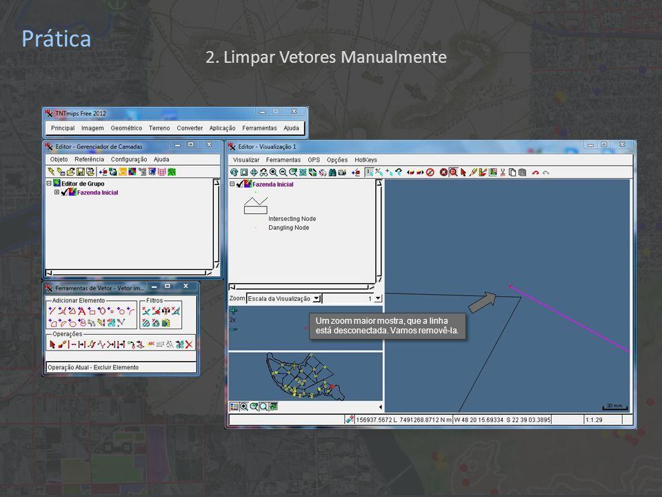 Prática Um zoom maior mostra, que a linha está desconectada.