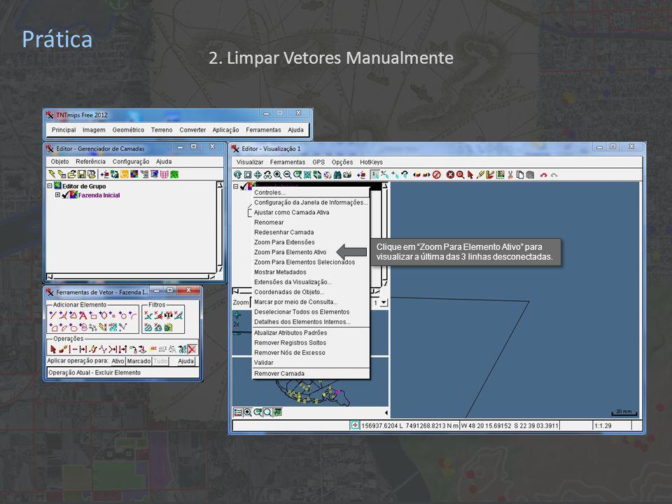 Prática Clique em Zoom Para Elemento Ativo para visualizar a última das 3 linhas desconectadas.