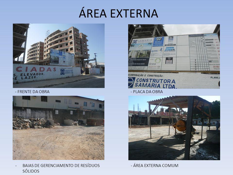 ÁREA EXTERNA - FRENTE DA OBRA- PLACA DA OBRA -BAIAS DE GERENCIAMENTO DE RESÍDUOS SÓLIDOS - ÁREA EXTERNA COMUM