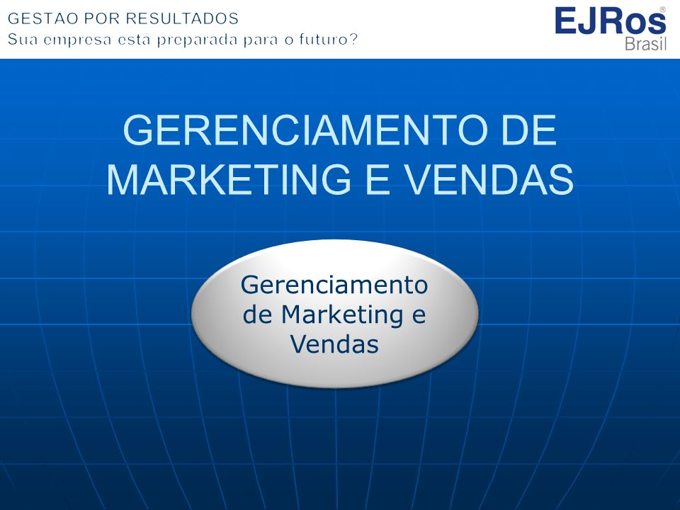 GERENCIAMENTO DE MARKETING E VENDAS Gerenciamento de Marketing e Vendas