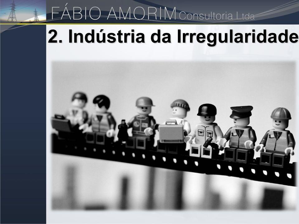 2. Indústria da Irregularidade
