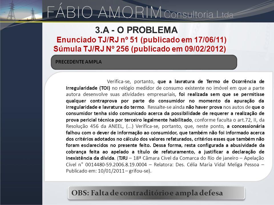 PRECEDENTE AMPLA Verifica-se, portanto, que a lavratura de Termo de Ocorrência de Irregularidade (TOI) no relógio medidor de consumo existente no imóv