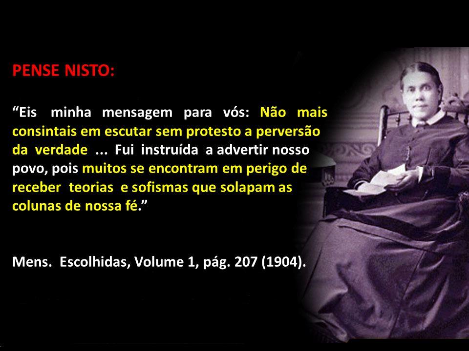 PENSE NISTO: Eis minha mensagem para vós: Não mais consintais em escutar sem protesto a perversão da verdade...