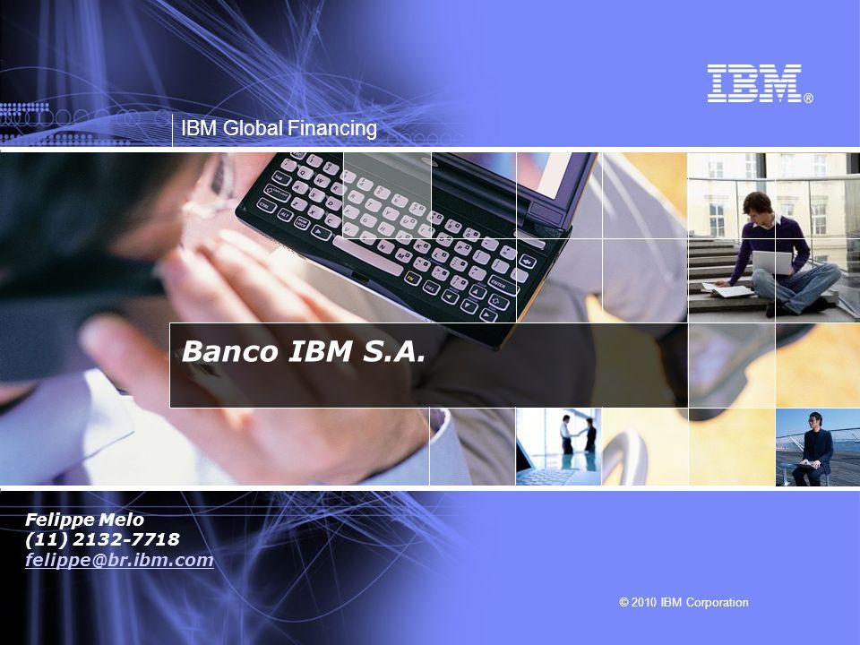 © 2010 IBM Corporation IBM Global Financing Banco IBM S.A.12 ROF - Promoções Ativas 4Q 2010 ROF - Promoções Ativas 4Q 2010 Ofertas Especiais válidas até 30/dezembro xSeries Financing Elegível a toda a linha de produtos xSeries Taxas competitivas válidas para: Leasing FPO ou FMV Prazo de 24 ou 36 meses Taxa pré fixada ou CDI; A partir de 0,67% a.m (FMV)