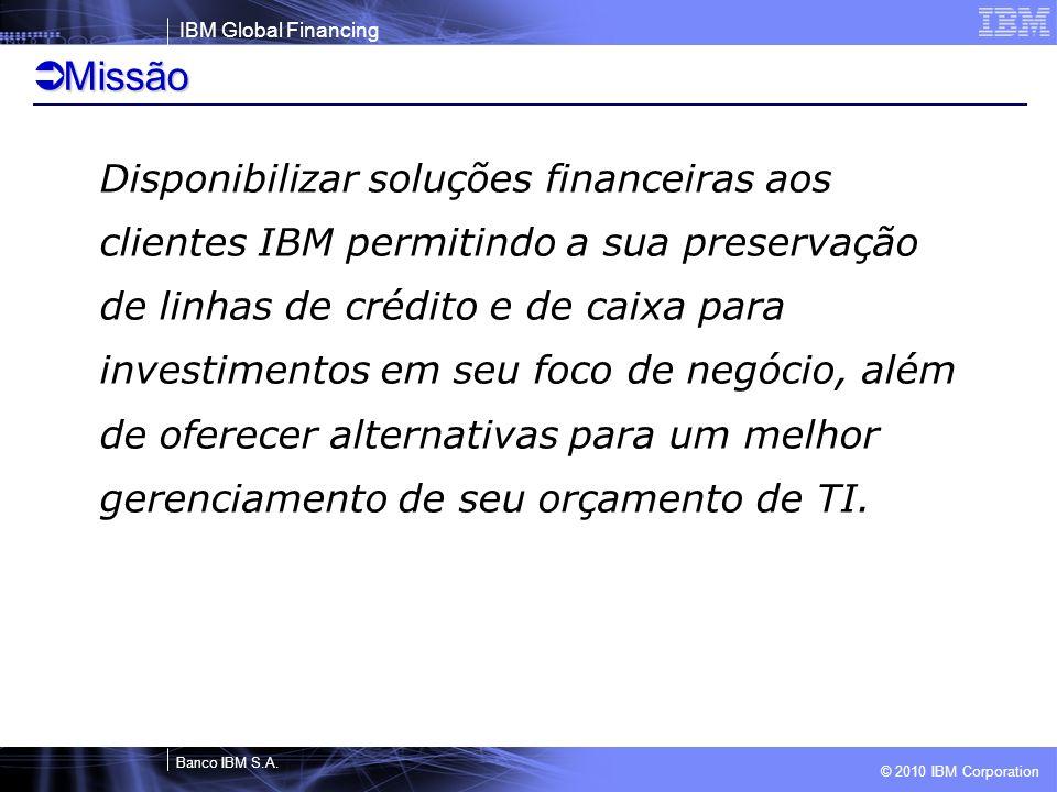© 2010 IBM Corporation IBM Global Financing Banco IBM S.A.