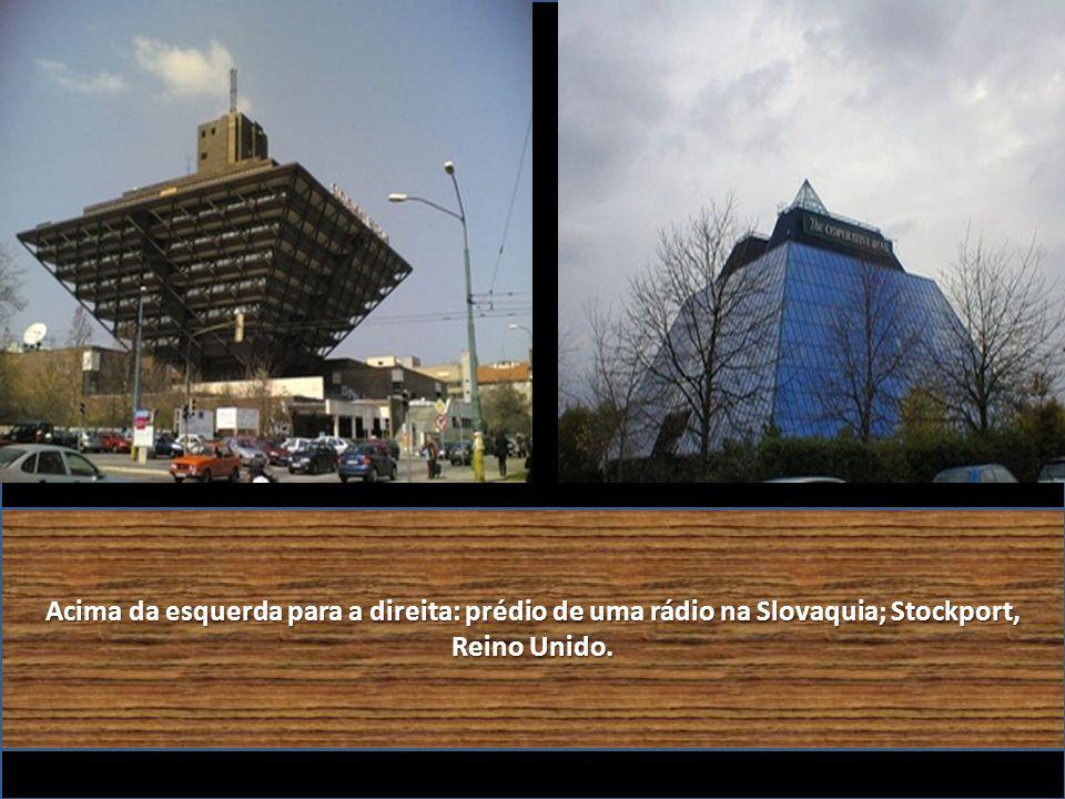 Acima da esquerda para a direita: prédio de uma rádio na Slovaquia; Stockport, Reino Unido.