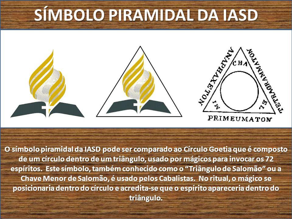 SÍMBOLO PIRAMIDAL DA IASD O símbolo piramidal da IASD pode ser comparado ao Círculo Goetia que é composto de um círculo dentro de um triângulo, usado
