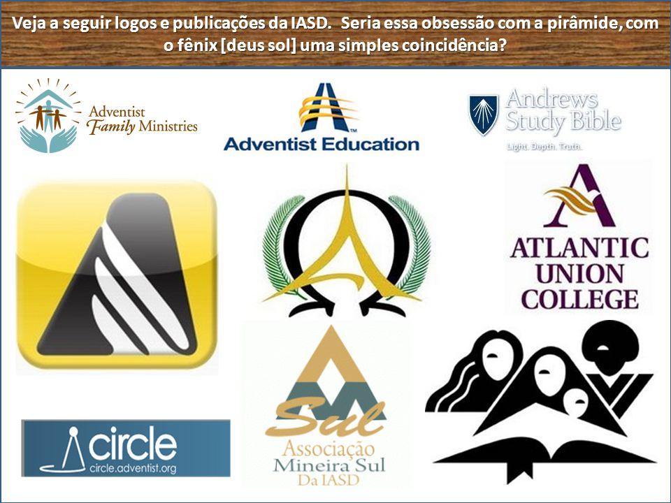 Veja a seguir logos e publicações da IASD. Seria essa obsessão com a pirâmide, com o fênix [deus sol] uma simples coincidência?