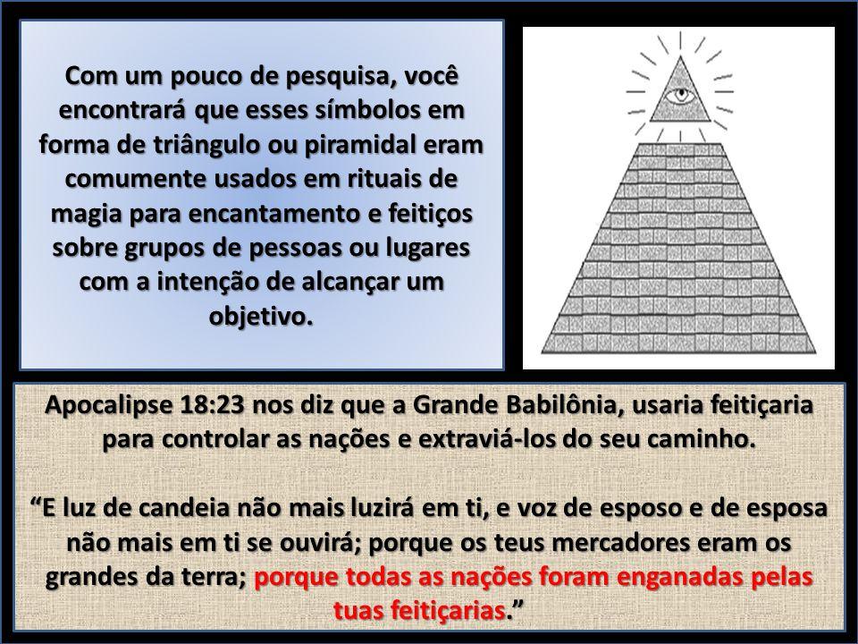... porque todas as nações foram enganadas pelas tuas feitiçarias. Apocalipse 18:23.
