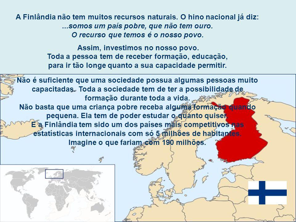 A Finlândia não tem muitos recursos naturais.
