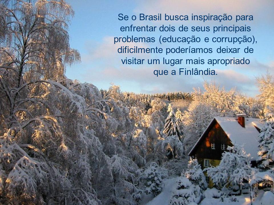 A Finlândia não tem muitos recursos naturais. O hino nacional já diz:...somos um país pobre, que não tem ouro. O recurso que temos é o nosso povo. Ass