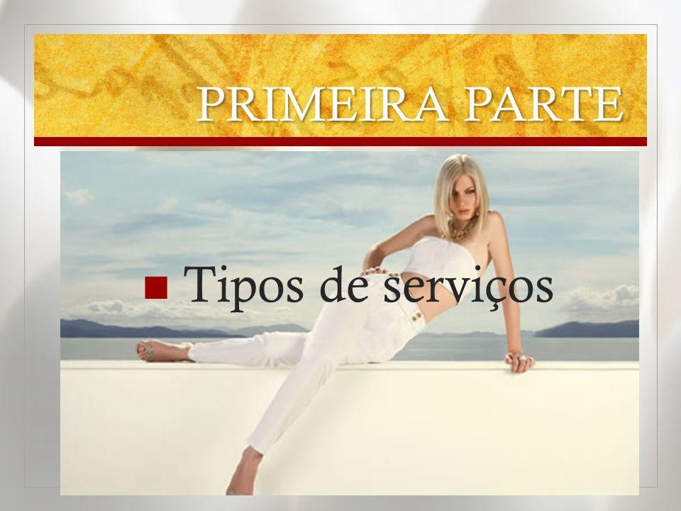 PRIMEIRA PARTE Tipos de serviços