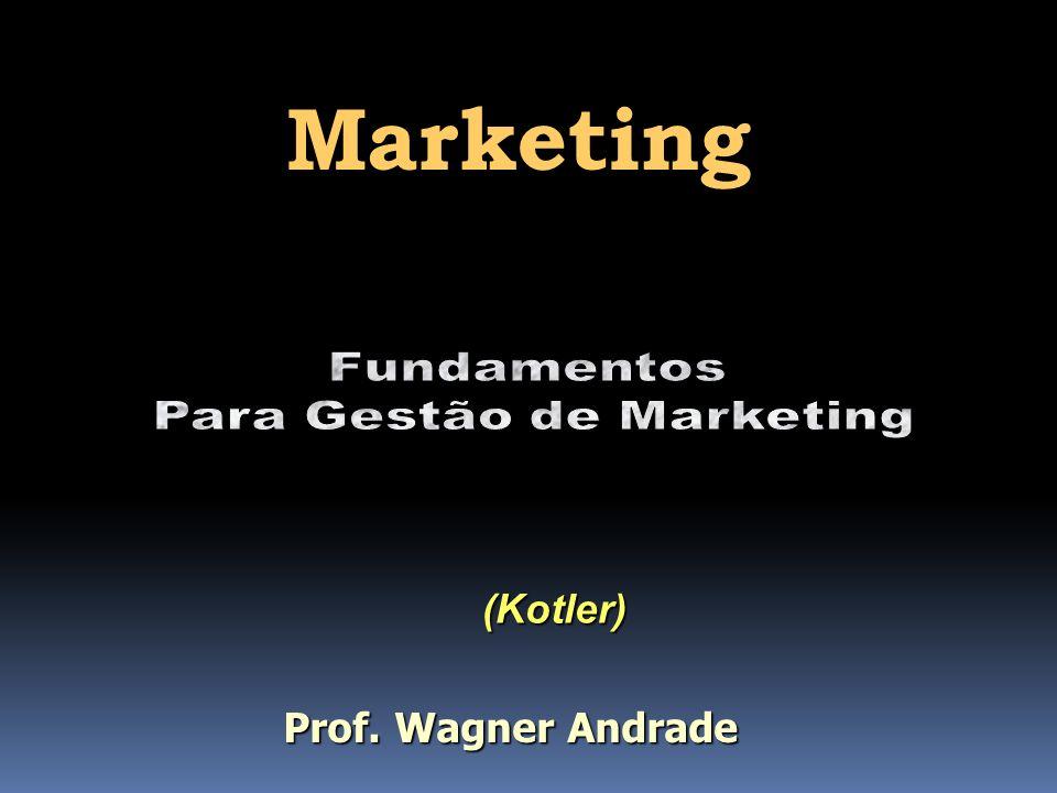 Marketing (Kotler) Prof. Wagner Andrade