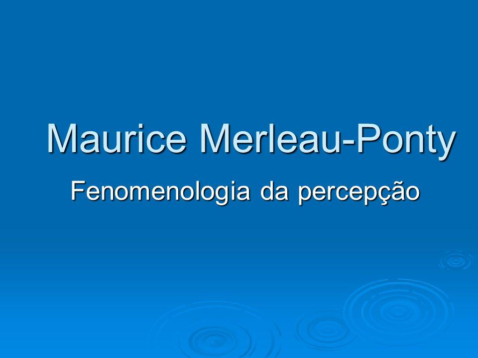 Maurice Merleau-Ponty Fenomenologia da percepção