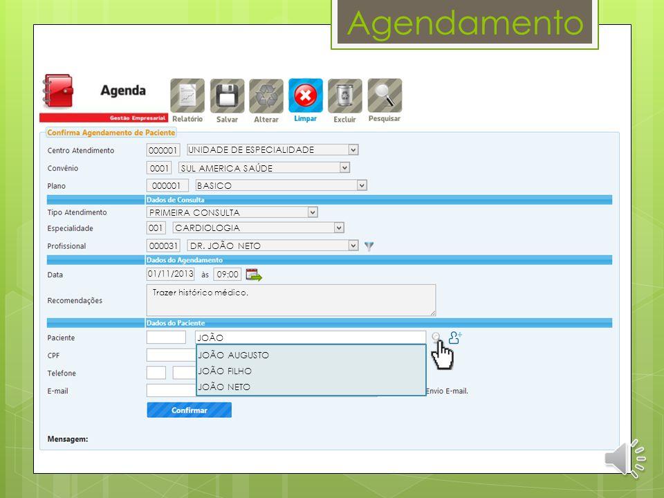 Agendamento Agenda do Profissional 08:00 08:15 08:30 08:45 09:00 09:15 09:30 09:45 10:00 10:15 10:30 10:45 11:00 11:15 11:30 11:45 12:00 12:15 12:30 1