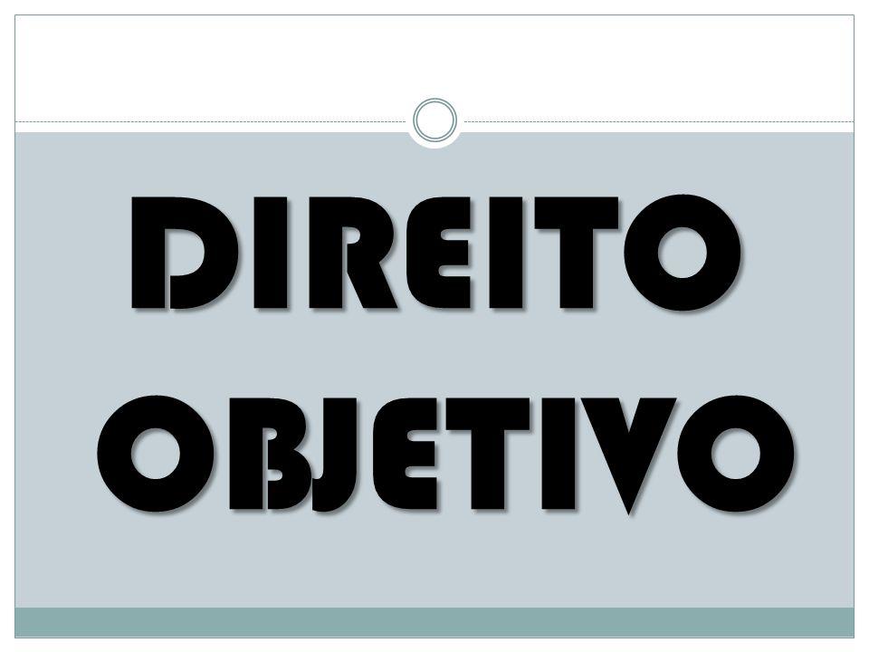 O TRÍPLICE ASPECTO: 1)– Direito-Interesse: a vida,a propriedade 2)- Direito-Poder: vontade 3)- Direito-Relação: ligação do objeto ao sujeito (Prof.André Franco Montoro)