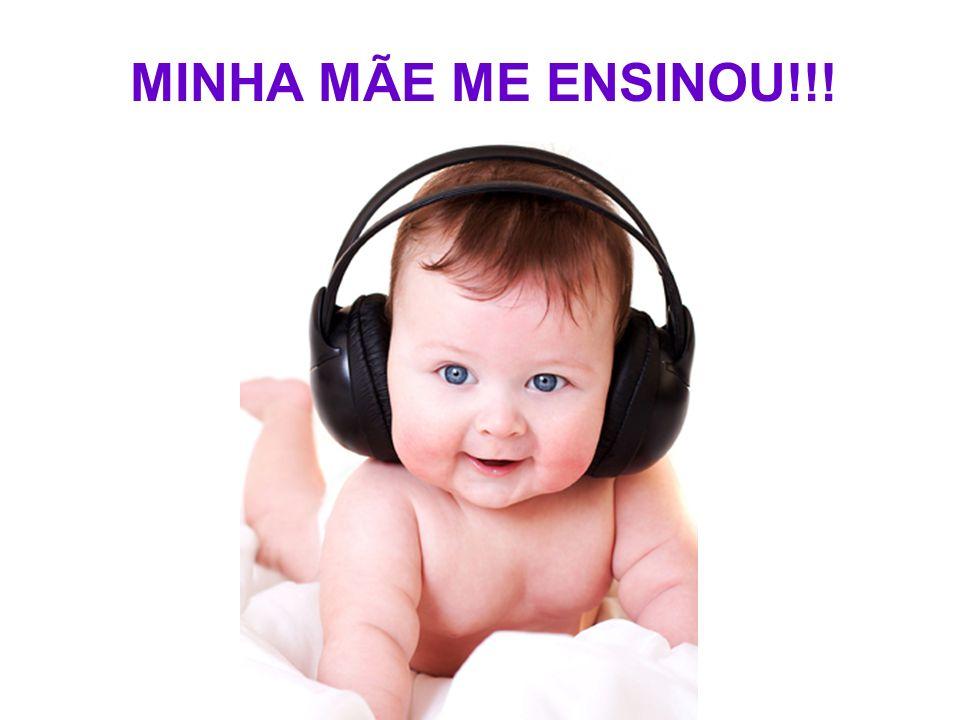 MINHA MÃE ME ENSINOU!!!