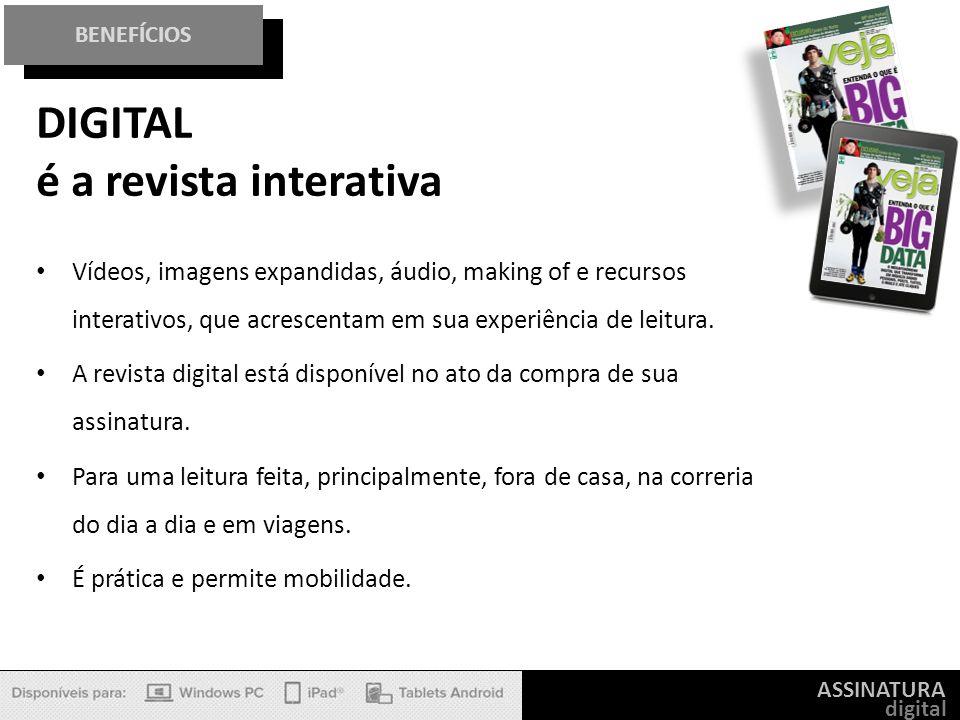 ASSINATURA digital BENEFÍCIOS Vídeos, imagens expandidas, áudio, making of e recursos interativos, que acrescentam em sua experiência de leitura. A re