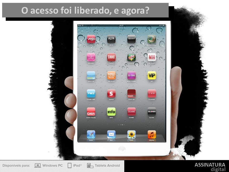 ASSINATURA digital O acesso foi liberado, e agora?