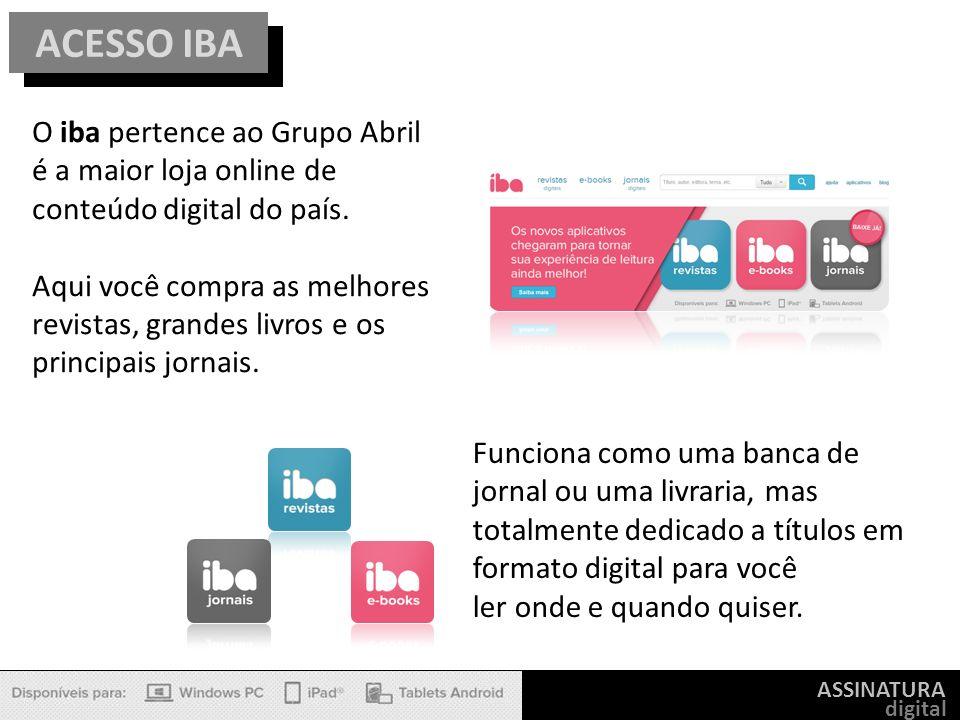 ASSINATURA digital ACESSO IBA O iba pertence ao Grupo Abril é a maior loja online de conteúdo digital do país. Aqui você compra as melhores revistas,