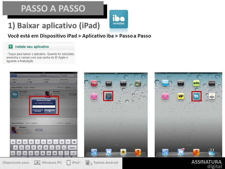 ASSINATURA digital PASSO A PASSO 1) Baixar aplicativo (iPad) Você está em Dispositivo iPad > Aplicativo iba > Passo a Passo
