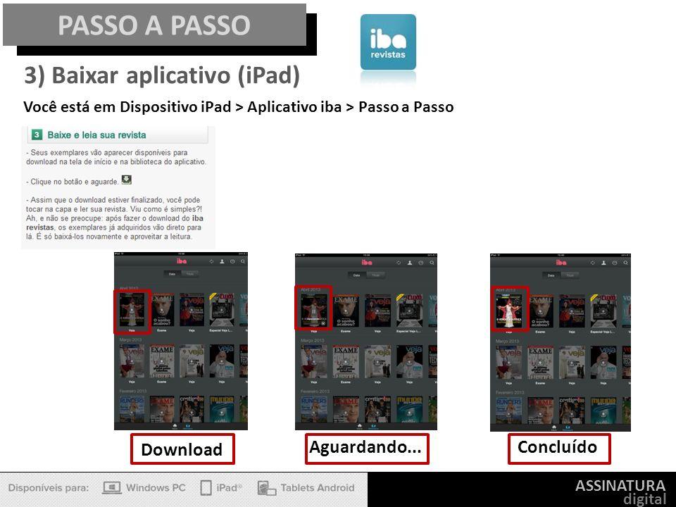 ASSINATURA digital PASSO A PASSO 3) Baixar aplicativo (iPad) Você está em Dispositivo iPad > Aplicativo iba > Passo a Passo Download Aguardando...Conc