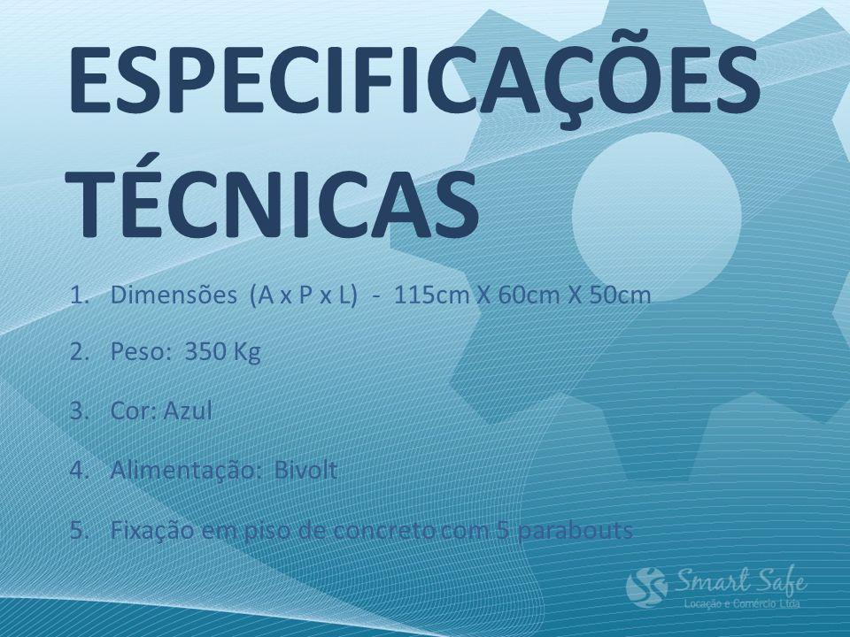 ESPECIFICAÇÕES TÉCNICAS 1.Dimensões (A x P x L) - 115cm X 60cm X 50cm 2.