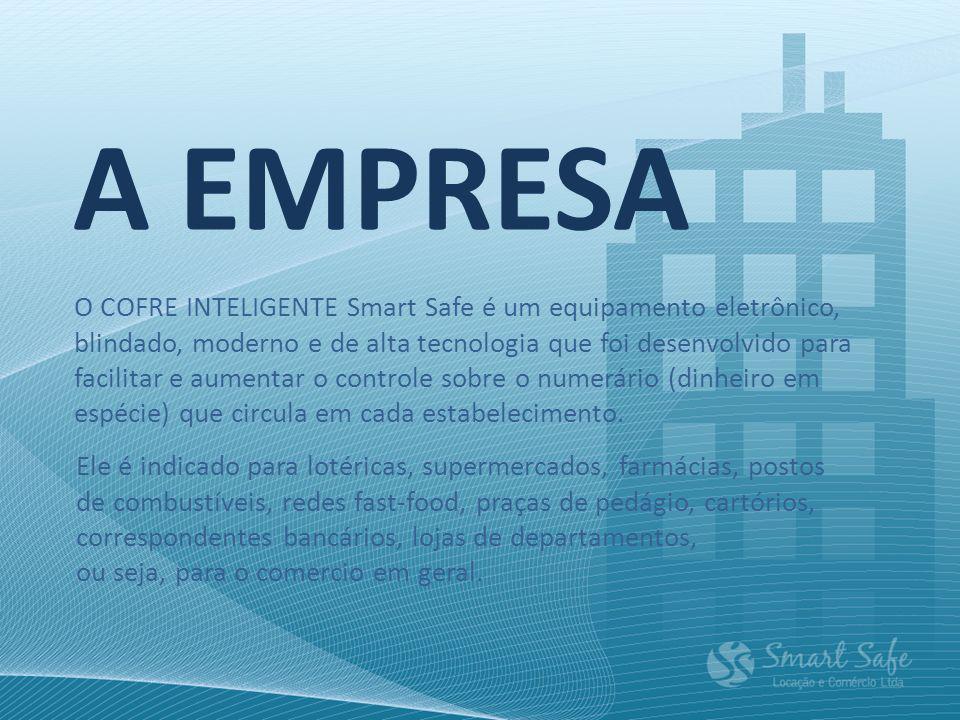 A EMPRESA O COFRE INTELIGENTE Smart Safe é um equipamento eletrônico, blindado, moderno e de alta tecnologia que foi desenvolvido para facilitar e aum