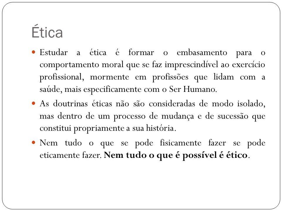 Ética Estudar a ética é formar o embasamento para o comportamento moral que se faz imprescindível ao exercício profissional, mormente em profissões qu