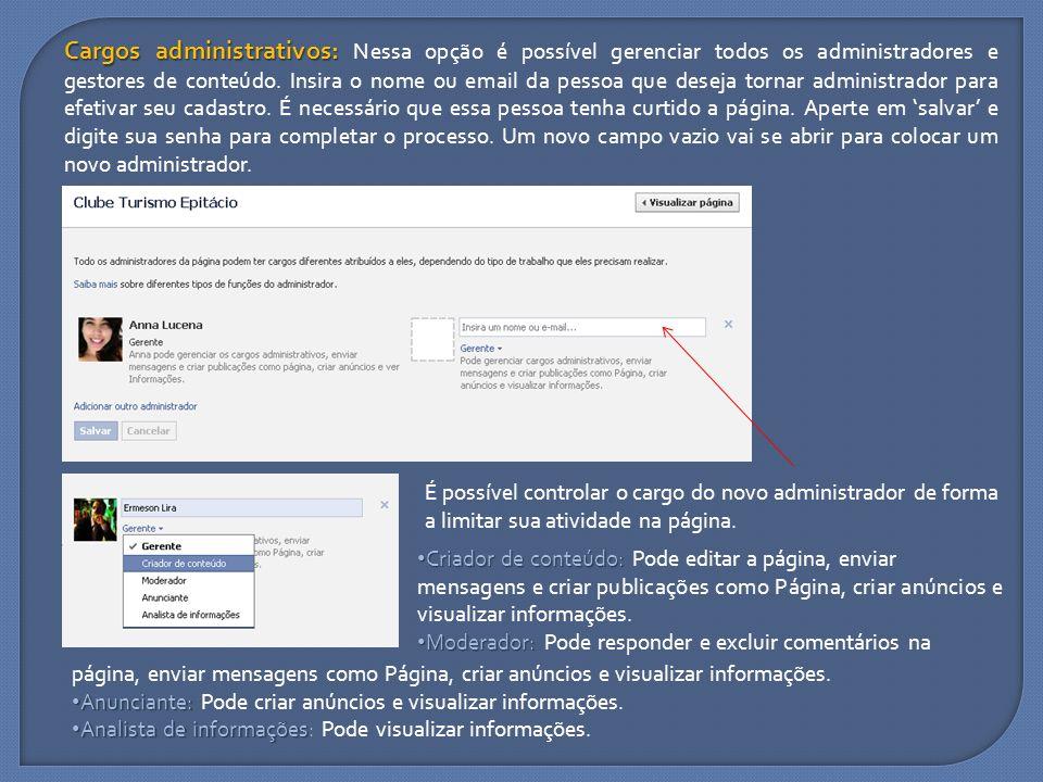 Cargos administrativos: Cargos administrativos: Nessa opção é possível gerenciar todos os administradores e gestores de conteúdo. Insira o nome ou ema